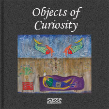 Objects of Curiosity Exhibit | Sasse Museum of Art